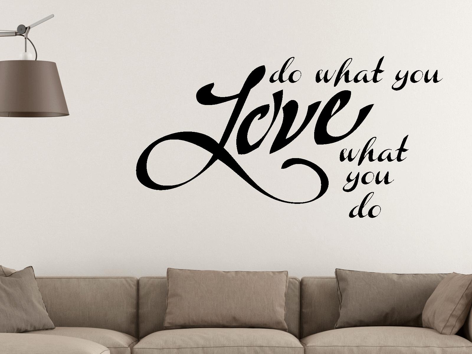 wandtattoo do what you love motiv nr 3017 spr che schlafzimmer tocut werbetechnik wandtattoo. Black Bedroom Furniture Sets. Home Design Ideas