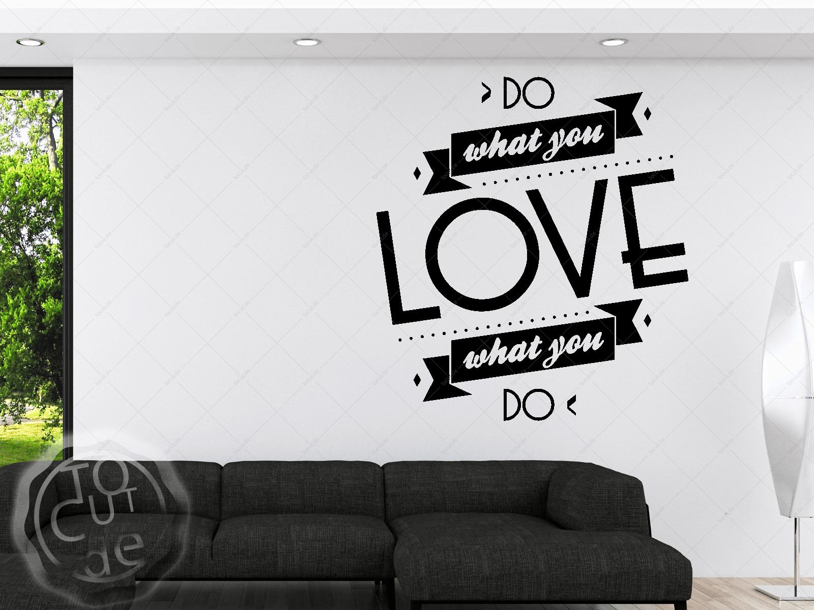 wandtattoo do what you love wohnzimmer k che schlafzimmer wandaufkleber schriftzug tocut. Black Bedroom Furniture Sets. Home Design Ideas